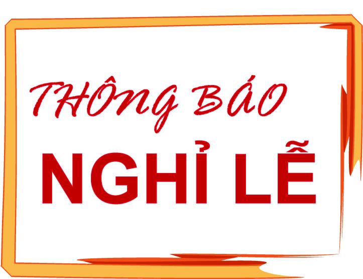 Thông báo nghỉ lễ Giỗ tổ Hùng Vương (10/3/2016 âm lịch)